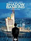 Télécharger le livre :  Shadow Banking - Tome 01