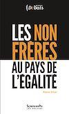 Télécharger le livre :  Les non frères au pays de l'égalité