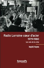 Téléchargez le livre :  Radio Lorraine cœur d'acier