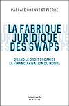 Télécharger le livre :  La fabrique juridique des swaps
