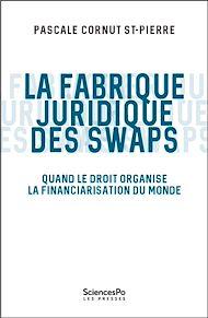 Téléchargez le livre :  La fabrique juridique des swaps
