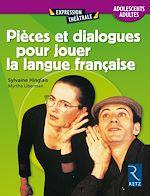 Download this eBook Pièces et dialogues pour jouer la langue française