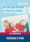 Télécharger le livre :  Des jeux pour détendre et relaxer les enfants