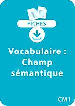 Download this eBook Vocabulaire CM1 - Champ sémantique