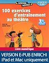 Télécharger le livre :  100 exercices d'entraînement au théâtre