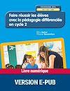 Télécharger le livre :  Faire réussir les élèves avec la pédagogie différenciée en Cycle 2
