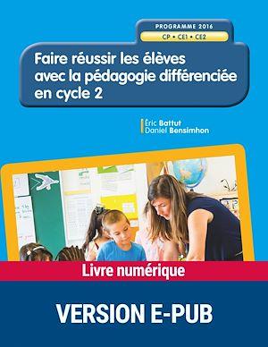 Téléchargez le livre :  Faire réussir les élèves avec la pédagogie différenciée en Cycle 2