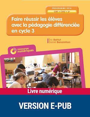 Téléchargez le livre :  Faire réussir les élèves avec la pédagogie différenciée en Cycle 3