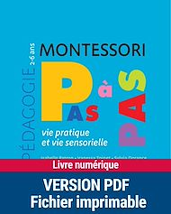 Téléchargez le livre :  Montessori pas à pas : Vie pratique et vie sensorielle 2-6 ans