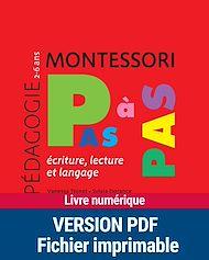 Téléchargez le livre :  Montessori pas à pas : Écriture, lecture et langage 2-6 ans