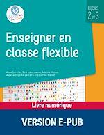 Download this eBook Enseigner en classe flexible - Cycles 2 et 3 - EPUB