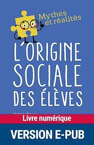 Téléchargez le livre :  L'origine sociale des élèves