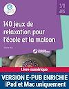 Télécharger le livre :  140 jeux de relaxation pour l'école et la maison - 3-11 ans