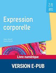 Téléchargez le livre :  Expression corporelle - 2-6 ans