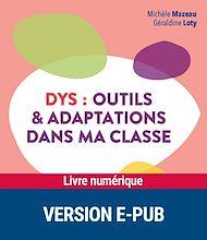 Téléchargez le livre :  Dys : Outils et adaptations dans ma classe