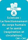 Télécharger le livre :  Sciences CM1/CM2 - Le fonctionnement du corps humain et la santé (respiration et circulation)