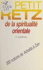 Download this eBook Le petit Retz de la spiritualité orientale