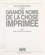 Download this eBook Dictionnaire des grands noms de la chose imprimée
