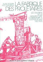 Téléchargez le livre :  La fabrique des prolétaires