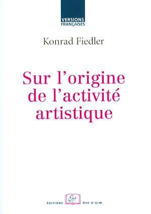 Téléchargez le livre :  Sur l'origine de l'activité artistique