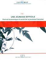 Téléchargez le livre :  Une jeunesse difficile : portrait économique et socialde la jeunesse française