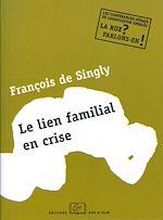 Téléchargez le livre :  Le lien familial en crise