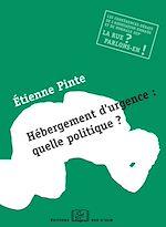 Téléchargez le livre :  Hébergement d'urgence : quelle politique ?