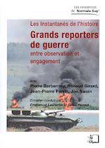Téléchargez le livre :  Grands reporters de guerre - Entre observation et engagement
