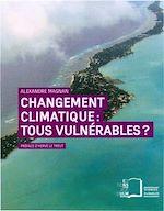 Téléchargez le livre :  Changement climatique : tous vulnérables ?