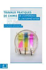 Téléchargez le livre :  Travaux pratiques de chimie - De l'expérience à l'interprétation
