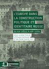 Télécharger le livre :  L'Europe dans la construction politique et identitaire russe - du XIXe siècle à nos jours