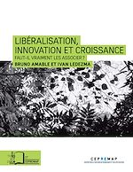 Téléchargez le livre :  Libéralisation, innovation et croissance - Faut-il vraiment les associer ?