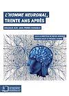 Télécharger le livre :  L'Homme neuronal, trente ans après