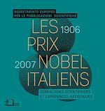 Téléchargez le livre :  Les Prix Nobel italiens (1906-2007)