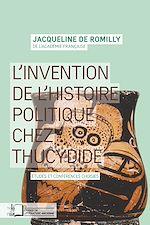 Téléchargez le livre :  L'invention de l'histoire politique chez Thucydide