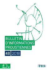 Téléchargez le livre :  Bulletin d'informations proustiennes n°48