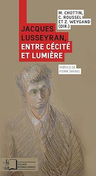 Téléchargez le livre :  Jacques Lusseyran, entre cécité et lumière