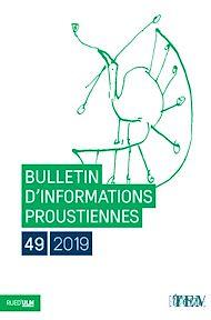 Téléchargez le livre :  Bulletin d'informations proustiennes n°49