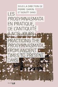 Téléchargez le livre :  Les Progymnasmata en pratique, de l'Antiquité à nos jours