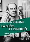 Télécharger le livre :  Gilles Deleuze, La guêpe et l'orchidée