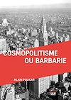 Télécharger le livre :  Cosmopolitisme ou barbarie