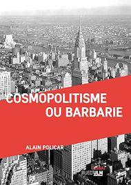 Téléchargez le livre :  Cosmopolitisme ou barbarie