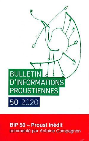 Téléchargez le livre :  Bulletin d'informations proustiennes n°50