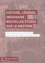 Download this eBook Histoire, légende, imaginaire : nouvelles études sur le western