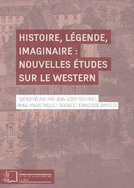 Téléchargez le livre :  Histoire, légende, imaginaire : nouvelles études sur le western