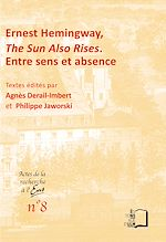 Téléchargez le livre :  Ernest Hemingway, The Sun Also Rises - Entre sens et absence
