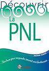 Télécharger le livre : Découvrir la PNL