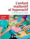 Télécharger le livre :  L'enfant inattentif et hyperactif - 2e éd.