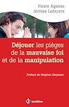 Télécharger le livre :  Déjouer les pièges de la manipulation et de la mauvaise foi - 2e éd.