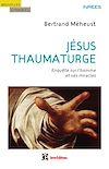 Télécharger le livre :  Jésus thaumaturge